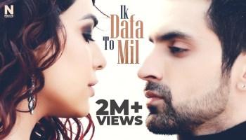 Ik Dafa To Mil Lyrics - Oye Kunaal | Arjit Taneja, Anjum Fakih