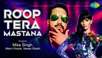 Roop Tera Mastana Lyrics - Mika Singh | Manvi Khosla, Nawaz Shaikh