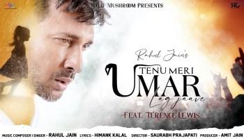 Tenu Meri Umar Lag Jaave Lyrics - Rahul Jain | Terence Lewis, Barbie Sharma