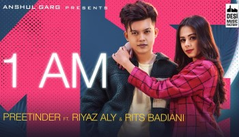 1 AM Lyrics - Preetinder | Riyaz Aly, Rits Badiani