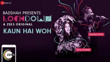 Kaun Hai Woh Lyrics - Lockdown | Kailash Kher, Raja Kumari