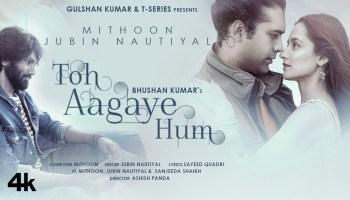 Toh Aagaye Hum Lyrics - Jubin Nautiyal | Sanjeeda Shaikh