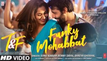 Funky Mohabbat Lyrics - Tuesdays & Fridays | Sonu Kakkar, Benny Dayal, Shreya Ghoshal, Anmol Thakeria Dhillon, Jhataleka
