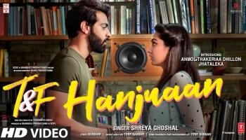 Hanjuaan Lyrics - Tuesdays & Fridays | Shreya Ghoshal, Anmol Thakeria Dhillon, Jhataleka
