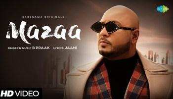Mazaa Lyrics - B Praak | Gurmeet Choudhary, Hansika Motwani