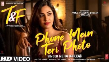 Phone Mein Teri Photo Lyrics - Tuesdays & Fridays | Neha Kakkar, Anmol Thakeria Dhillon, Jhataleka