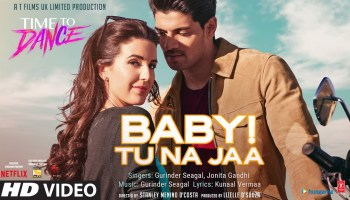 Baby! Tu Na Jaa Lyrics - Time To Dance | Gurinder Seagal, Jonita Gandhi