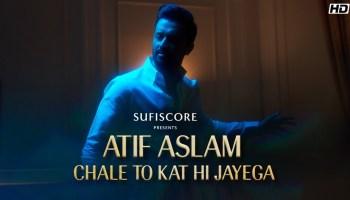 Chale To Kat Hi Jayega Lyrics - Atif Aslam | Lucinda Sayer