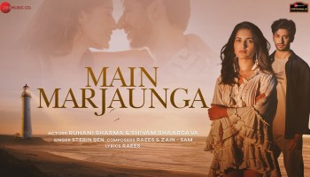 Main Marjaunga Lyrics - Stebin Ben | Shivam Bhaargava, Ruhani Sharma