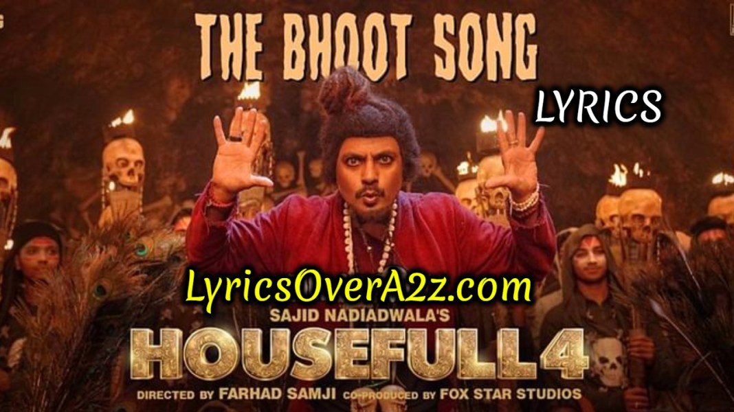 THE BHOOT SONG LYRICS - HOUSEFULL 4 | MIKA SINGH | Lyrics Over A2z