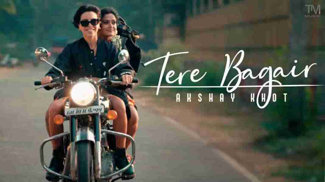 TERE BAGAIR LYRICS » AKSHAY KHOT » Lyrics Over A2z