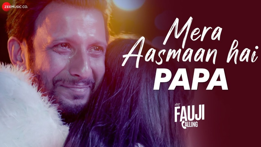 MERA AASMAAN HAI PAPA LYRICS » MERA FAUJI CALLING » Lyrics Over A2z