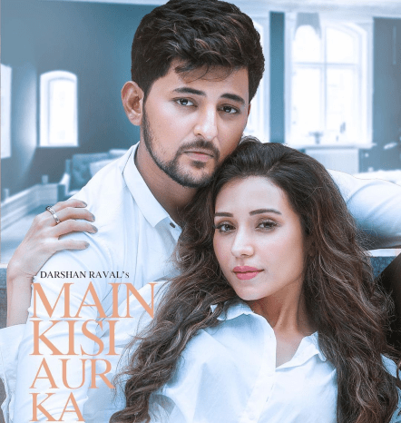 Main Kisi Aur Ka Lyrics - Darshan Raval