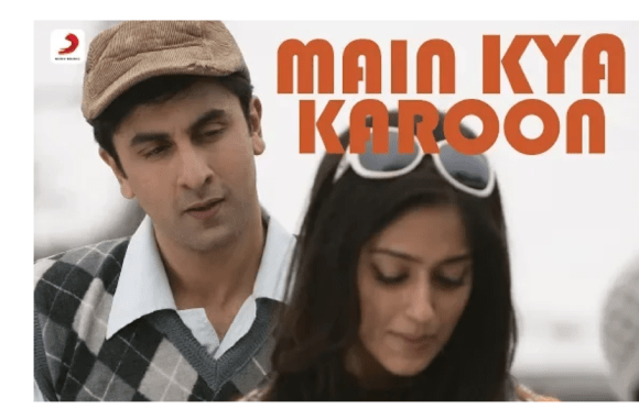 Main Kya Karoon Lyrics - Barfi