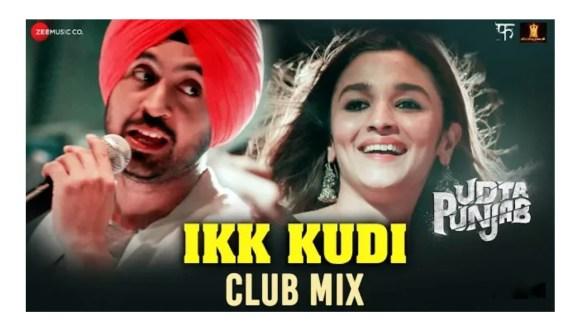 Ikk Kudi (Club Mix) Lyrics - Alia Bhatt | Diljit Dosanjh