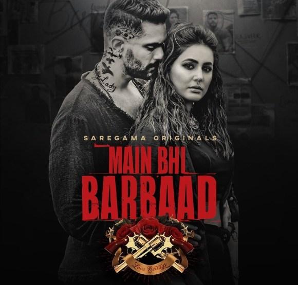Main Bhi Barbaad Lyrics - Yasser Desai ft. Hina Khan