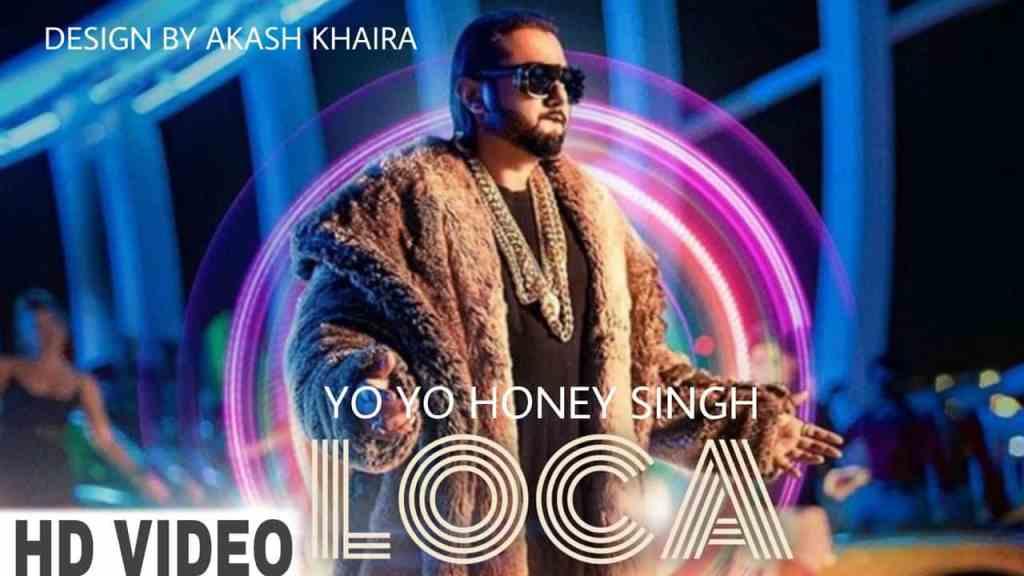 Loca Lyrics | Yo Yo Honey Singh