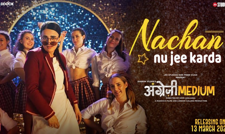 Angrezi Medium | Nachan Nu Jee Karda lyrics in english