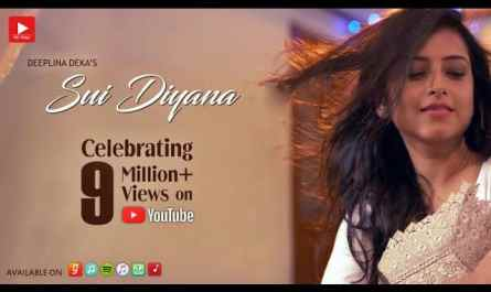 Sui diyana Lyrics | DEEPLINA DEKA | new assamese song lyrics