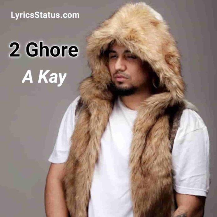 A Kay 2 Ghore Lyrics Status Download Punjabi Song Video