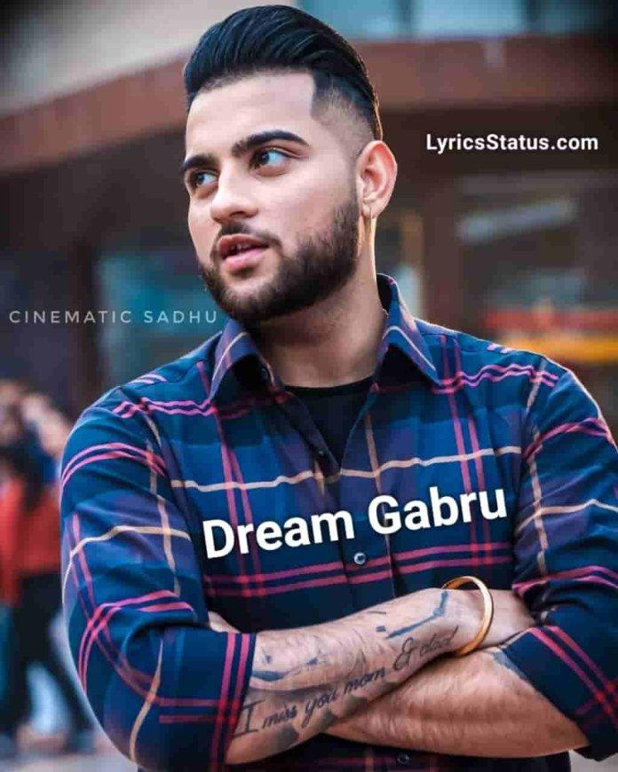 Dream Gabru Karan Aujla Lyrics Status Download Punjabi Song Jihna de dream kde lenda c Ohna da Dream Gabru status video Black Background