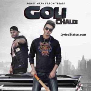 Goli Chaldi Romey Maan Lyrics Status Download Punjabi Song Oh Goli chaldi Goli chaldi Thaa karke mittra whatsapp status video Black Background