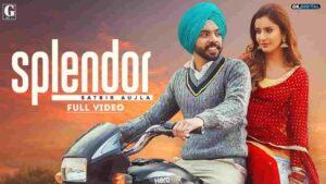 Satbir Aujla Splendor Lyrics Status Download Punjabi Song Splendor te aun wale mundya tu hale tak chete aa rakaan nu Hero Honda utte aun wale