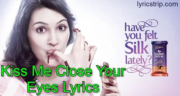 Kiss Me Close Your Eyes Lyrics