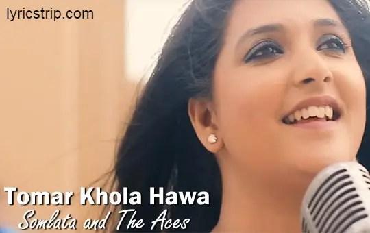 Tomar Khola Hawa Lyrics