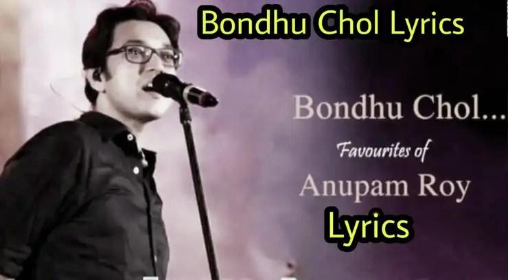 Bandhu Chol Lyrics