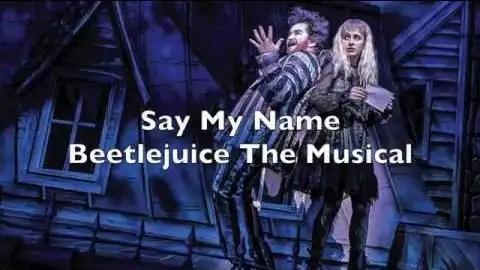 Beetlejuice Say My Name Lyrics