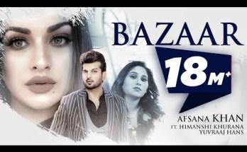 Bazaar Lyrics - Afsana Khan Ft Himanshi Khurana