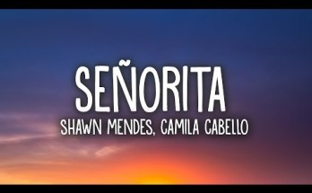 Senorita Lyrics- Shawn Mendes & Camila Cabello