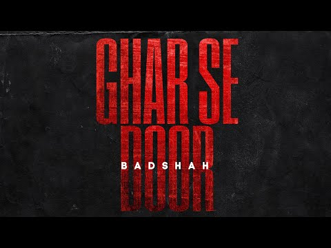 GHAR SE DOOR Lyrics - Badshah