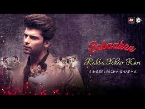 Rabba Khair Kari Lyrics - Bebaakee | Kushal Tandon