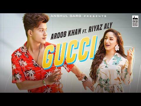 GUCCI Lyrics - Aroob Khan Ft. Riyaz Aly