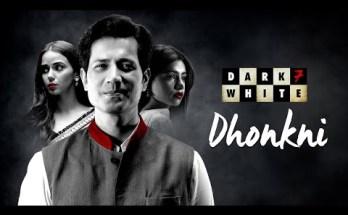 Dhonkni Lyrics - Dark 7 White | Nupur Pant & Saurabh Kalsi