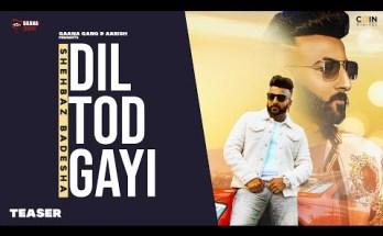 Dil Tod Gayi Lyrics - Shehbaz Badshah