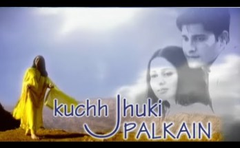 Kuchh Jhuki Palkain Title Song Lyrics - Sony TV (2002)