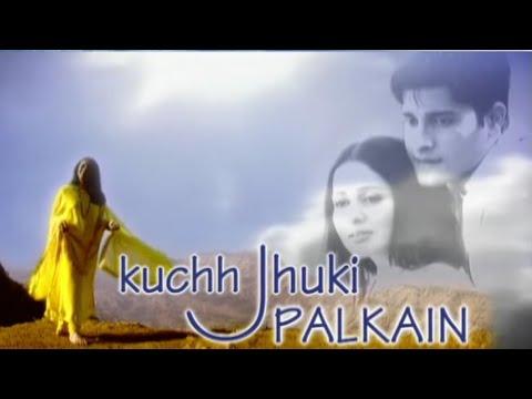 Kuchh Jhuki Palkain Title Song Lyrics - Sony TV (2002)