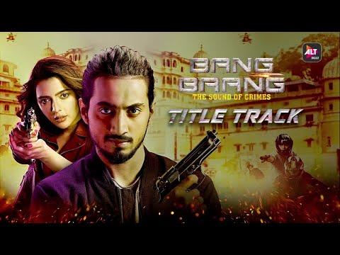 Bang Baang Web Series Title Track Lyrics -Zain x Nikhita Gandhi Ft. Faisu & Ruhi Singh