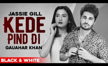 Kede Pind Di Lyrics - Jassie Gill Ft. Gauhar Khan