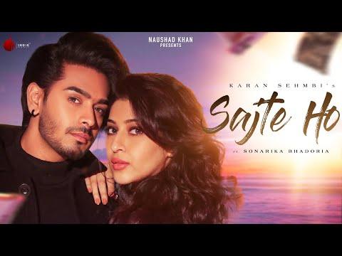 Sajte Ho Lyrics - Karan Sehmbi Ft. Sonarika Bhadoria