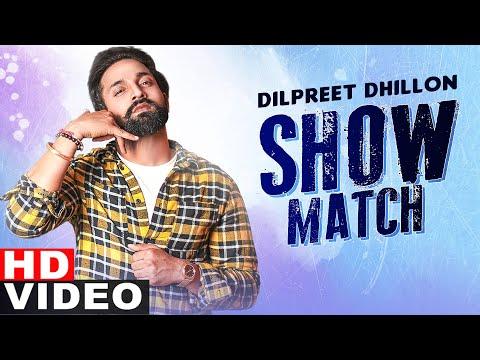 Show Match Lyrics - Dilpreet Dhillon