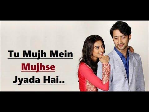 Tu Mujhme Mujhse Zyada Hai Lyrics – Kuch Rang Pyar Ke Aise Bhi | Sony TV 2016