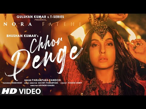 Chhor Denge Lyrics – Parampara Tandon Ft. Nora Fatehi & Ehan Bhat