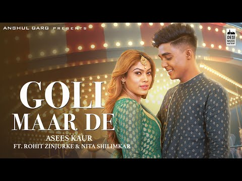 Goli MaarDe Lyrics - Asees Kaur