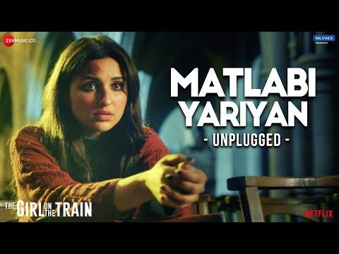 Matlabi Yariyan Lyrics - Unplugged by Parineeti ChopraMatlabi Yariyan Lyrics - Unplugged by Parineeti Chopra