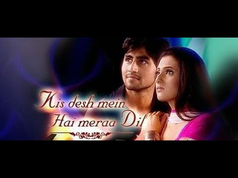 Kis Desh Mein Hai Meraa Dil Title Song Lyrics - Star Plus (2008)