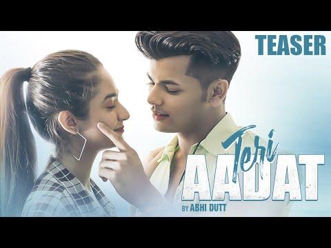 Teri Aadat Lyrics - Abhi Dutt Ft. Siddharth Nigam
